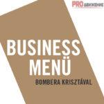 Business Menü Bombera Krisztinával
